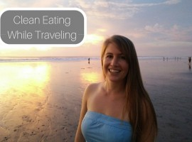 Do You Always Eat Clean When Travelling?
