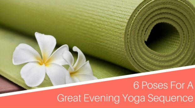 6 Poses For A Great Evening Yoga Sequence