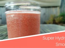 super hydration smoothie and the nutritional benefits of watermelon