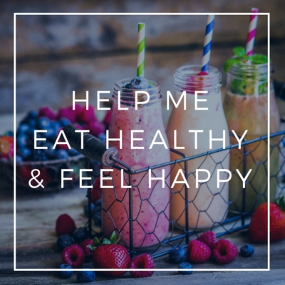 Help Me Eat Healthy & Feel Happy