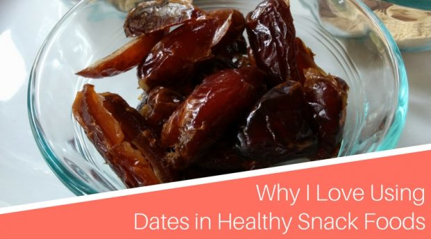 Why I Love Using Dates in Healthy Snack Foods