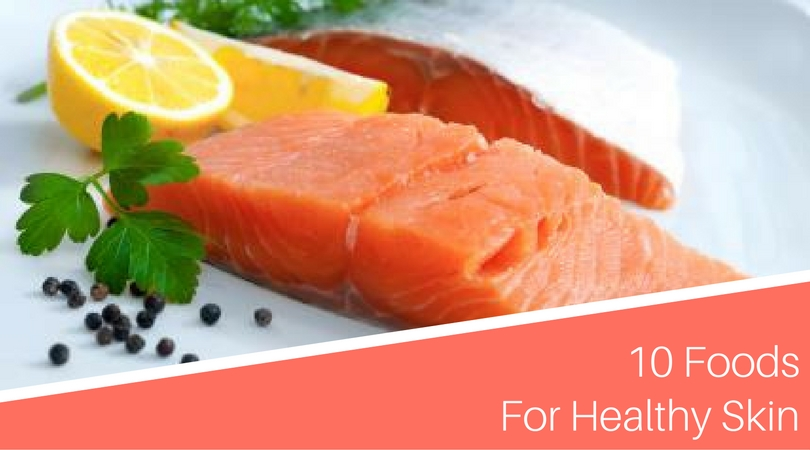 10 Foods For Healthy Skin