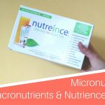 Why You Should Worry About Micronutrients Rather Than Macronutrients & Nutrience Vitamins